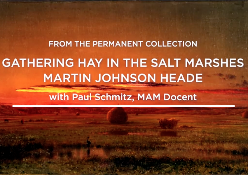I'm an image! A screen grab from an artist spotlight video in virtual MAM. A Heade sunset painting with white text on top: Gathering Hay in the salt Marshes, Martin Johnson HEade, with Docent Paul Schmitz